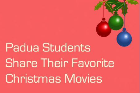 Padua Students Share Their Favorite Christmas Movies