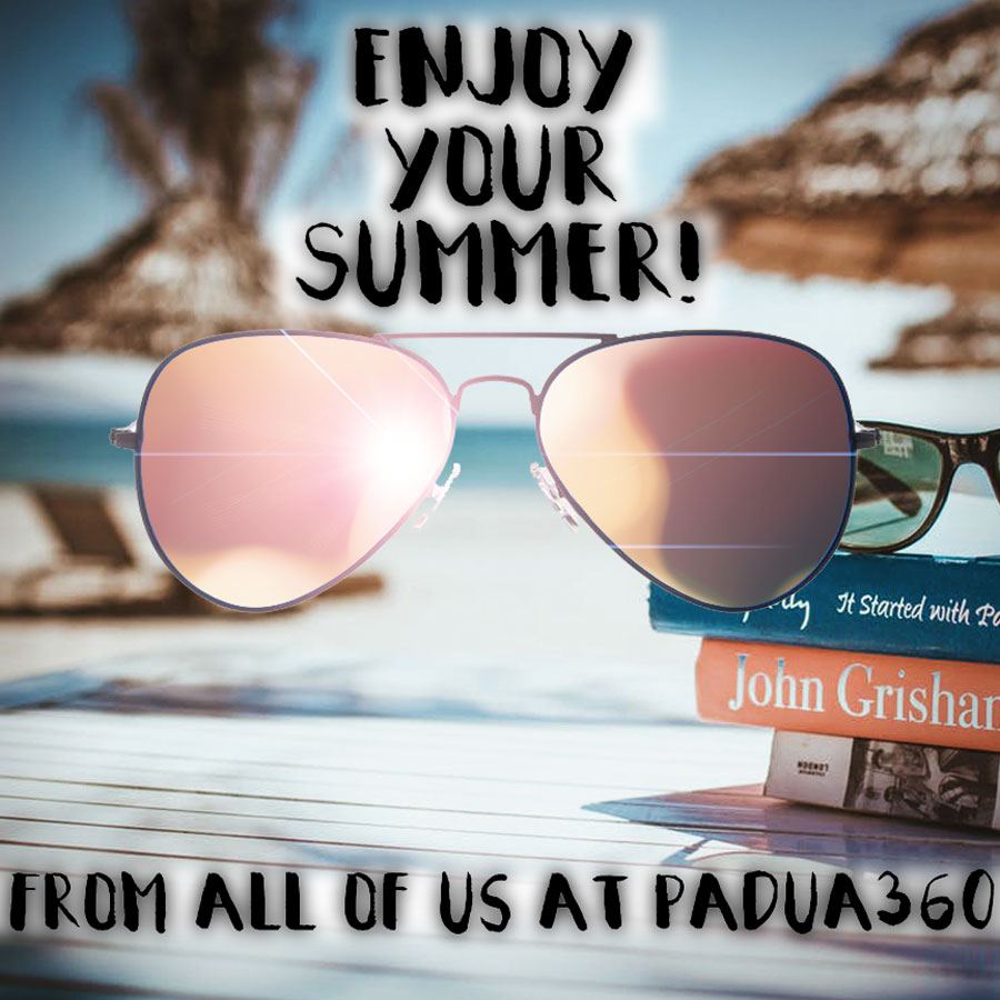 Have+a+nice+Summer%2C+Padua%21