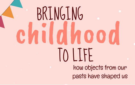 Bringing Childhood to Life: How Objects from Our Pasts Have Shaped Us
