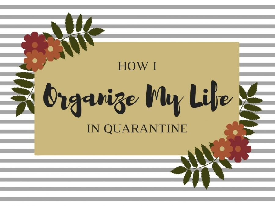 How I organize my life in quarantine